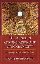 The Angel in Annunciation and Synchronicity: Knowledge and Belief in C.G. Jung b