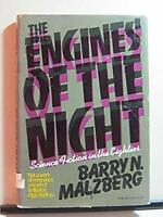 Engines of the Night : Science Fiction in the Eighties Hardcover Barry Malzberg