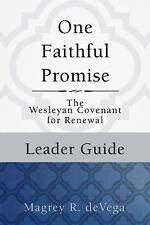 One Faithful Promise: Leader Guide: The Wesleyan Covenant for Renewal (Paperback