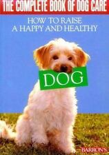 NEW book Complete Book of Dog Care How to Raise Happy
