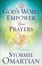 Let God's Word Empower Your Prayers : A Devotional by Stormie Omartian (2016, Pa