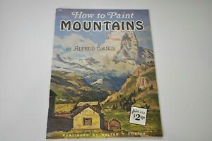 Walter T. Foster How to Paint Mountains by Alfred Wands Instruction Book