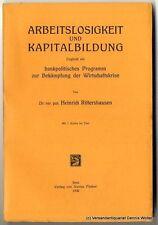 Arbeitslosigkeit und Kapitalbildung v. Heinrich Rittershausen 1930