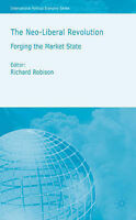 The Neoliberal Revolution: Forging the Market State by Palgrave USA...