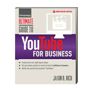 Ultimate Guide to YouTube for Business by Jason R. Rich (Paperback)