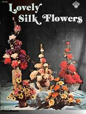 Craft Course Publications Lovely Silk Flowers Hh-18 1976 Vtg Booklet