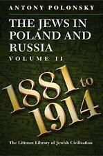The Jews in Poland and Russia: 1881-1914 v. 2 by Antony Polonsky (Hardback,...