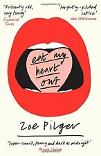 Eat My Heart Out,Zoe Pilger- 9781846689635