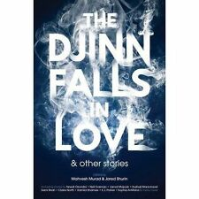 The Djinn Falls in Love and Other Stories by King, Catherine, Swift, E. J., Herm