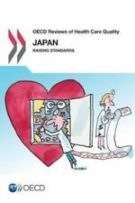 OECD Reviews of Health Care Quality: Japan 2015 : Raising Standards (2015,...
