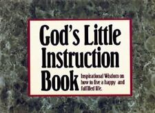 God's Little Instruction Book: Inspirational Wisdom on How to Live a Happy and F