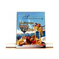 Mediterrane Inselküche. Schuhbeck, Alfons.: