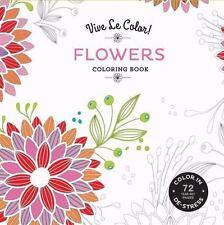 Vive Le Color! Flowers (Adult Coloring Book): Color In; De-stress (72 Tear-out P