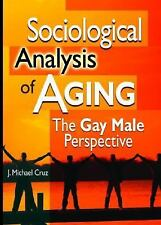 Sociological Analysis of Aging: The Gay Male Perspective-ExLibrary