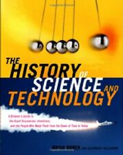 The History of Science and Technology: A Browsers Guide to the Great Discoverie