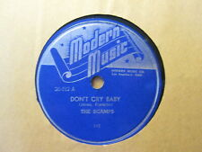 The SCAMPS – Don't Cry Baby / More Than You Know -  MODERN MUSIC 20-512 – 78rpm