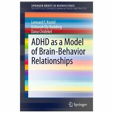 ADHD As a Model of Brain-Behavior Relationships: By Koziol, Leonard F. Buddin...