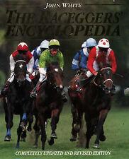 The Racegoer's Encyclopedia - John White - 1996 - Revised edition.