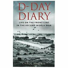 D Day Diary Life on the Front Line-Harris