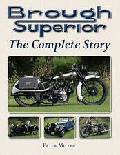 Brough Superior: The Complete Story by Peter Miller (Hardback, 2010)