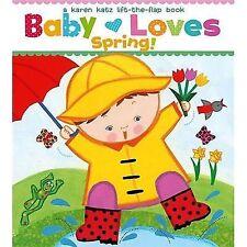 Baby Loves Spring! by Karen Katz (2012, Board Book)