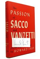 Howard Fast THE PASSION OF SACCO AND VANZETTI Signed 1st 1st Edition 1st Printin