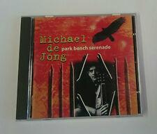 MICHAEL DE JONG - PARK BENCH SERENADE CD *** Unplayed ***
