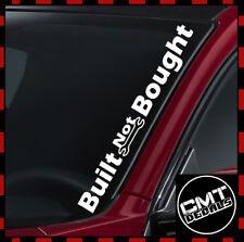 Built Not Bought Car/Van Windscreen Decal Sticker JDM Euro DUB- 17 Colours 550mm