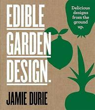 EDIBLE GARDEN DESIGN by JAMIE DURIE - Hardcover   NEW