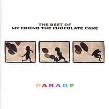 MY FRIEND THE CHOCOLATE CAKE Best Of / Parade CD