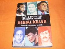 lucarelli -picozzi, serial killer storie di ossessioni omicide 2003