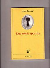 DUE STORIE SPORCHE - ALAN BENNETT - ADELPHI - FABULA 2011