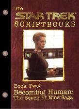 Becoming Human: The Seven of Nine Saga: Script Book #2 (Paperback or Softback)