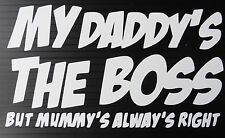 My daddys the boss   car window laptop home fun sticker 5357 White