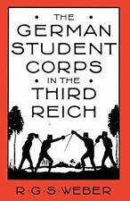 The German Student Corps in the Third Reich, Weber, G 9781349180752 New,,