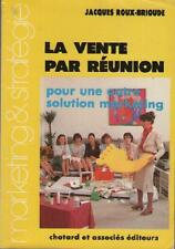 La Vente Par Reunion VENTE A DOMICILE MARKETING DE RESEAU Jacques Roux Brioude