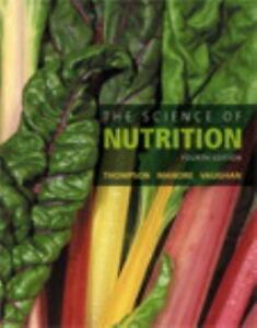 Thompson : The Science of Nutrition by Melinda Manore, Janice J. Thompson and...
