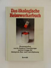 Das ökologische Heimwerkerbuch Katalyse Umweltgruppe ökologische Bau Umweltplanu