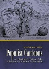 Populist Cartoons: Illustrated History of the Third Party Movement of the 1890's