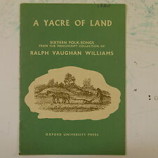 A YACRE OF LAND 16 folk songs - ralph vaughan williams , full edition