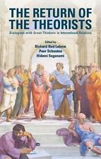 The Return of the Theorists : Dialogues with Great Thinkers in International...