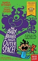 Baby Brother From Outer Space! World Book Day 2018 by Pamela Butchart