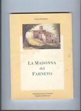 Bolognesi  - LA MADONNA DEL FARNETO -  Amm. Com. Sogliano al Rubicone1996
