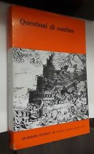 QUESTIONI DI CONFINE Quaderni storici / 40 Ancona, gennaio/aprile 1979