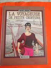 BD / 1985 / DARGAUD / LA VOYAGEUSE DE PETITE CEINTURE / B12E3