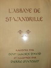 L ABBAYE DE SAINT WANDRILLE DOM LUCIEN DAVID ET ILLUSTREE PAR PIERRE MATOSSY