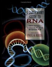 NEW: A Laboratory Guide to RNA: Isolation, Analysis, and Synthesis - Paul Krieg