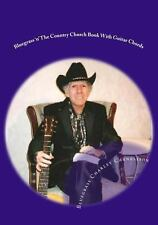 Bluegrass 'n' the Country Church Book with Guitar Chords by Bluegrass Charley...