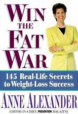 Win the Fat War : 145 Real-Life Secrets to 100% Weight Loss Success, Anne Alexan