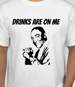Funny Bill Cosby Drinks are on me T SHIRT shirt
